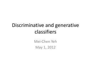 Discriminative and  generative classifiers