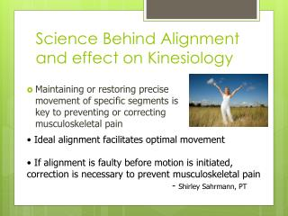 Science Behind Alignment and effect on Kinesiology