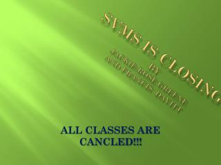 SVMS IS CLOSING By Jackie-Rose Greene and Francis   davitt