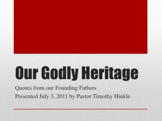Our Godly Heritage
