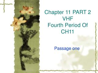 Chapter 11 PART 2 VHF Fourth Period Of CH11