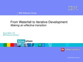 From Waterfall to Iterative Development Making an effective transition