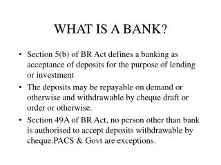WHAT IS A BANK?
