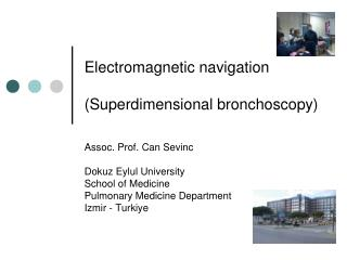 Electromagnetic navigation  (Superdimensional bronchoscopy)