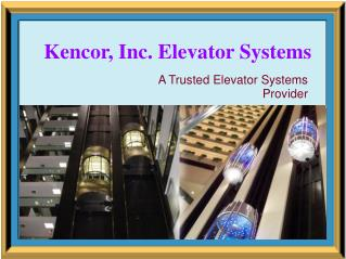 Kencor Elevator Systems - A Trustable Elevator Company