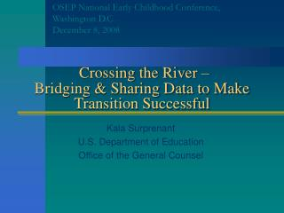 Crossing the River –  Bridging & Sharing Data to Make Transition Successful