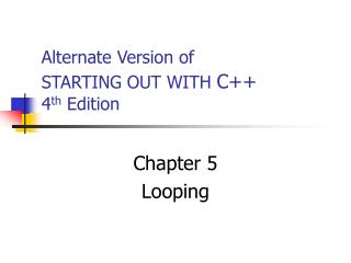 Alternate Version of STARTING OUT WITH  C++ 4 th  Edition