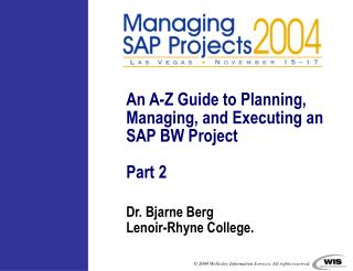 An A-Z Guide to Planning, Managing, and Executing an SAP BW Project Part 2