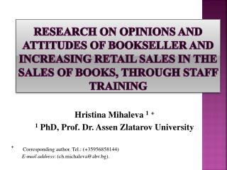 Hristina Mihaleva 1 + 1 PhD, Prof. Dr. Assen Zlatarov University