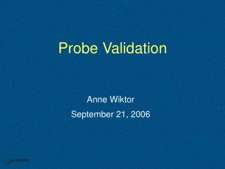Probe Validation