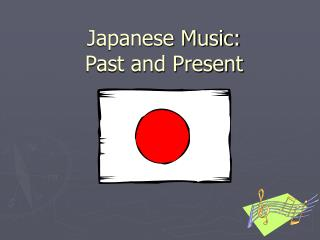 Japanese Music:  Past and Present