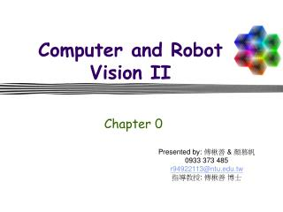 Computer and Robot Vision II