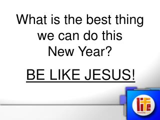 What is the best thing we can do this      New Year?