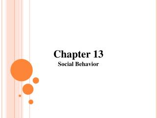 Chapter 13 Social Behavior