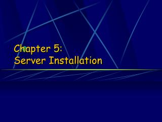 Chapter 5: Server Installation