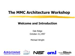 The MMC Architecture Workshop