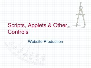 Scripts, Applets & Other Controls