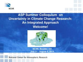 ASP Summer Colloquium  on  Uncertainty in Climate Change Research: An Integrated Approach