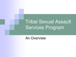 Tribal Sexual Assault Services Program