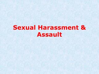 Sexual Harassment & Assault