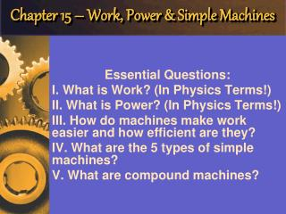 Chapter 15 – Work, Power & Simple Machines