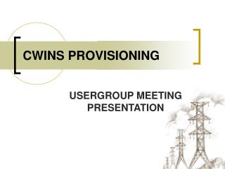 CWINS PROVISIONING