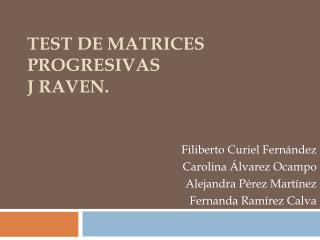 Test de Matrices Progresivas J  Raven .