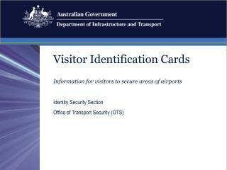 Visitor Identification Cards Information for visitors to secure areas of airports