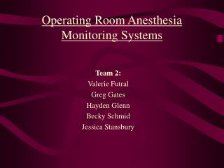 Operating Room Anesthesia Monitoring Systems