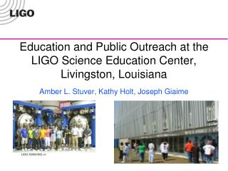 Education and Public Outreach at the LIGO Science Education Center, Livingston, Louisiana