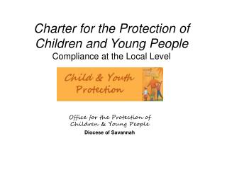 Charter for the Protection of Children and Young People Compliance at the Local Level