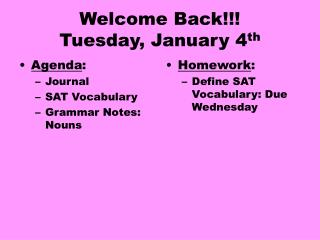 Welcome Back!!!  Tuesday, January 4 th