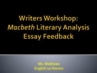 Writers Workshop: Macbeth  Literary Analysis Essay Feedback