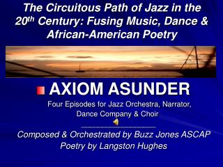The Circuitous Path of Jazz in the 20 th  Century: Fusing Music, Dance & African-American Poetry