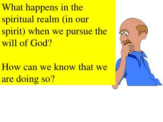 What happens in the spiritual realm (in our spirit) when we pursue the will of God?