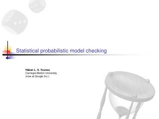 Statistical probabilistic model checking