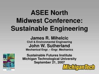 ASEE North Midwest Conference:  Sustainable Engineering