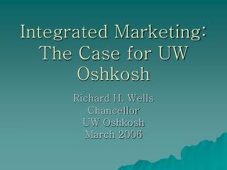 Integrated Marketing: The Case for UW Oshkosh