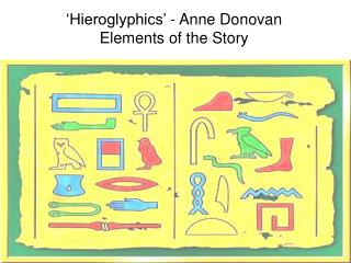 'Hieroglyphics' - Anne Donovan Elements of the Story