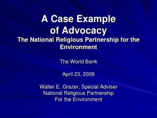 A Case Example  of Advocacy The National Religious Partnership for the Environment