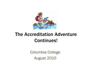 The Accreditation Adventure Continues!