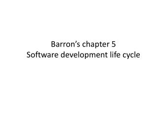 Barron's chapter 5  Software development life cycle