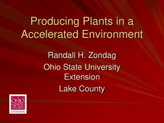 Producing Plants in a Accelerated Environment