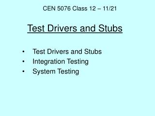 Test Drivers and Stubs