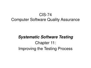 CIS-74  Computer Software Quality Assurance
