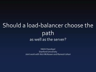 Should a load-balancer choose the path as well as the server?