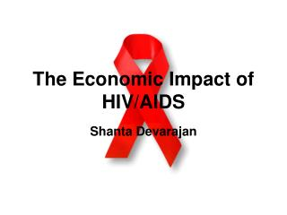 The Economic Impact of HIV/AIDS