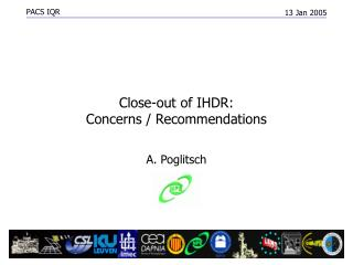 Close-out of IHDR: Concerns / Recommendations