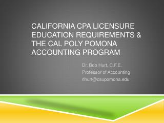 California CPA licensure education requirements & the Cal Poly Pomona Accounting Program