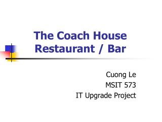 The Coach House Restaurant / Bar